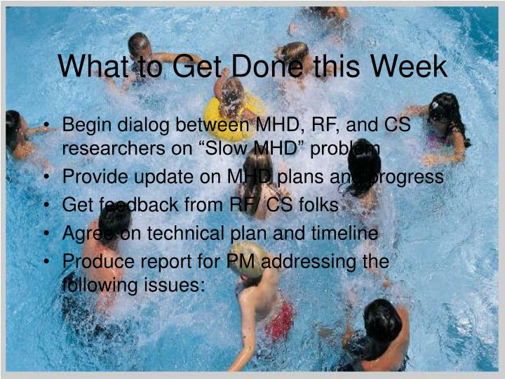 What to Get Done this Week