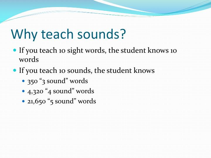 Why teach sounds?