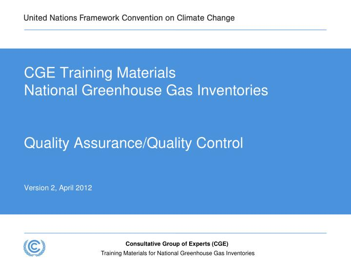 Cge training materials national greenhouse gas inventories quality assurance quality control