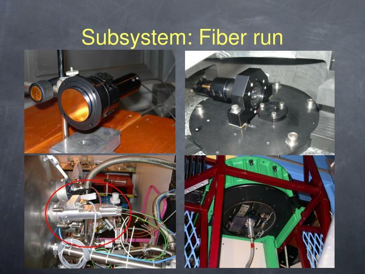Subsystem: Fiber run