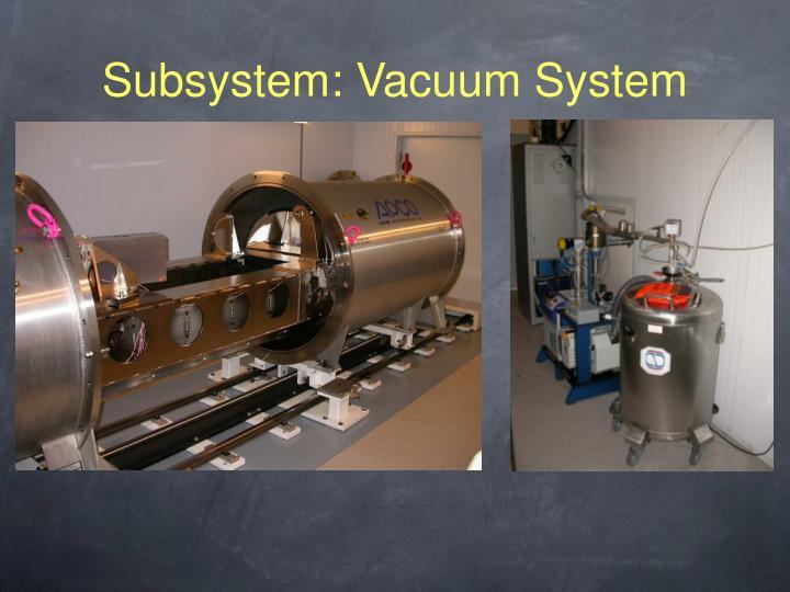 Subsystem: Vacuum System