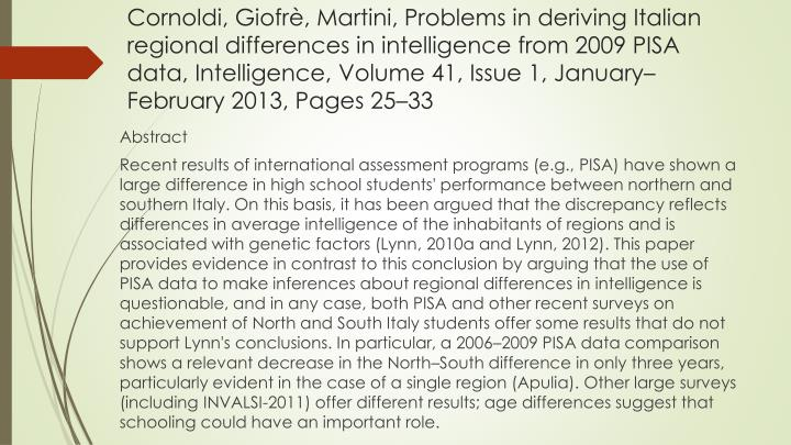 Cornoldi, Giofrè, Martini, Problems in deriving Italian regional differences in intelligence from 2009 PISA data, Intelligence, Volume 41, Issue 1, January–February 2013, Pages 25–33