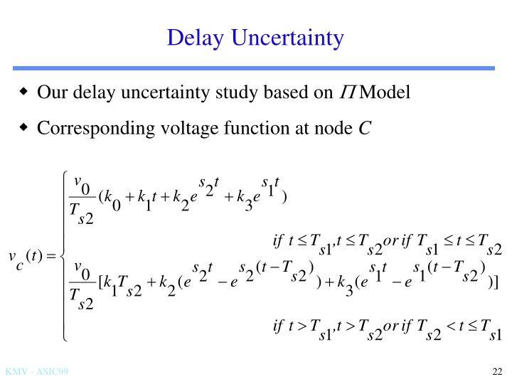 Delay Uncertainty