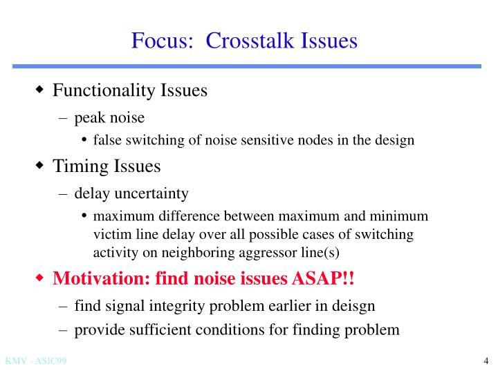 Focus:  Crosstalk Issues