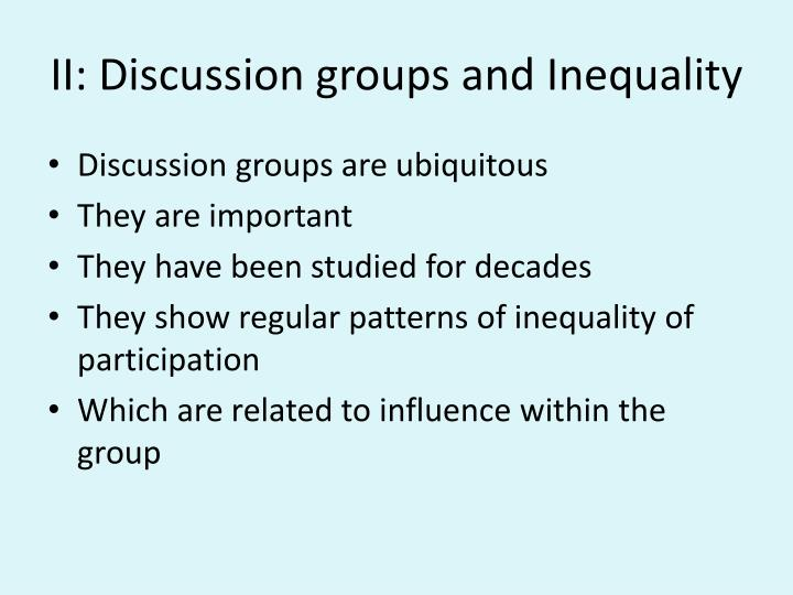 II: Discussion groups and Inequality