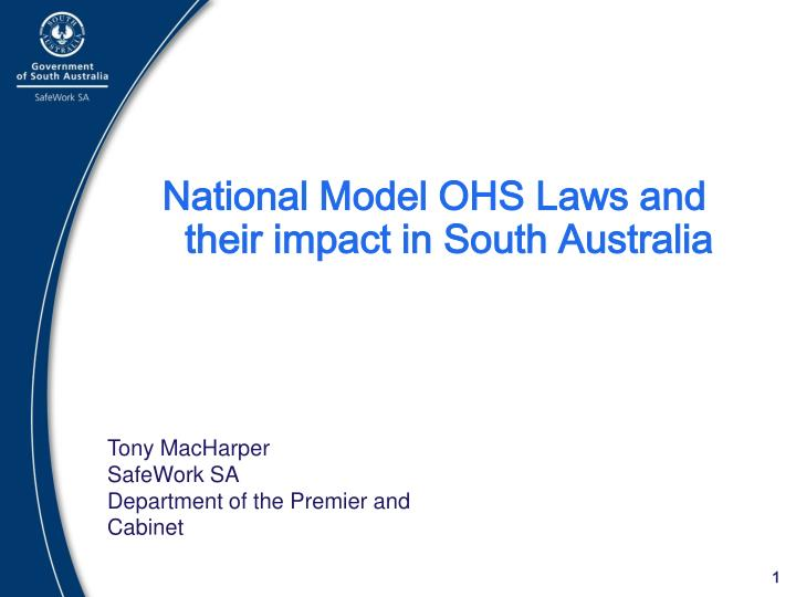 National Model OHS Laws and their impact in South Australia