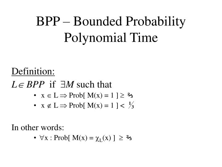 BPP  Bounded Probability Polynomial Time