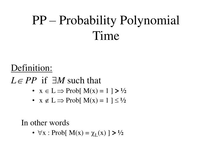 PP  Probability Polynomial Time