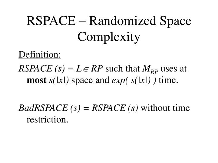 RSPACE – Randomized Space Complexity