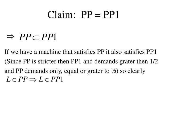 Claim:  PP = PP1