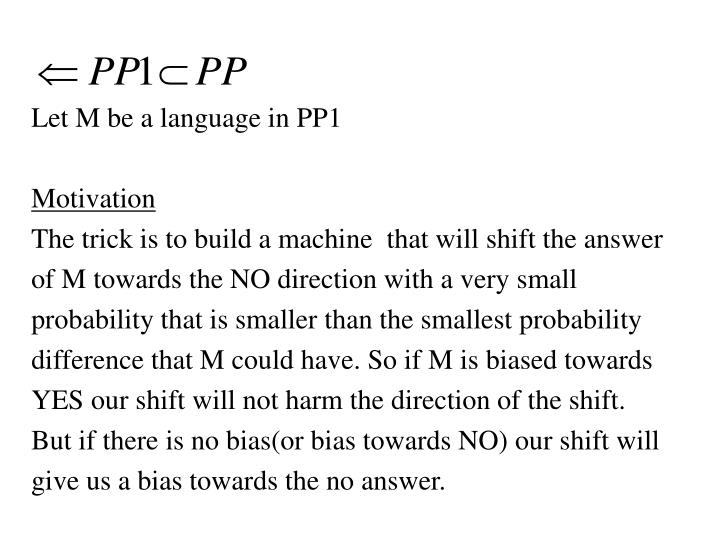 Let M be a language in PP1