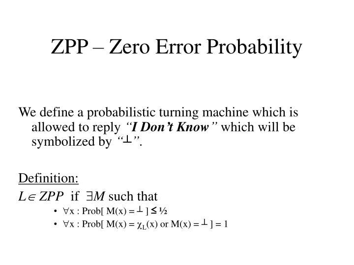 ZPP  Zero Error Probability