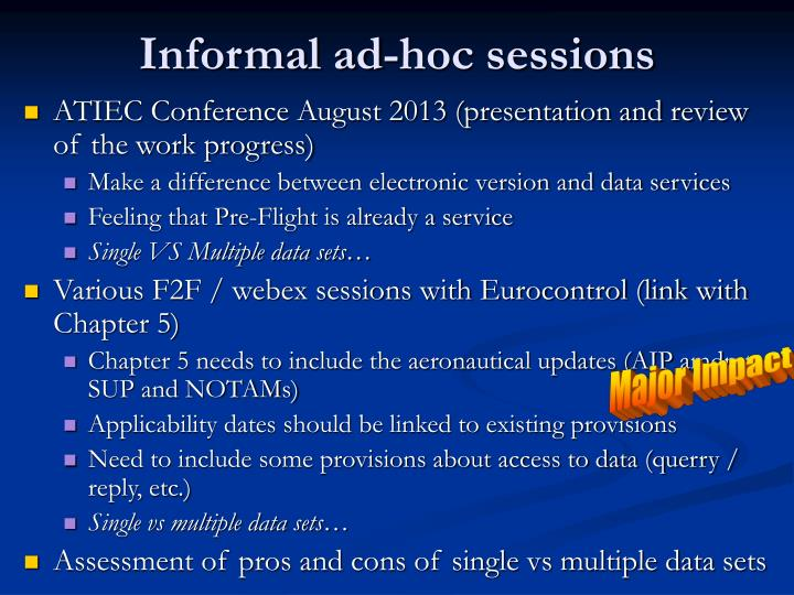 Informal ad-hoc sessions