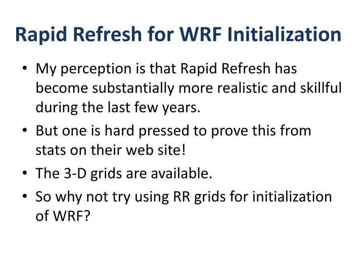 Rapid Refresh for WRF Initialization