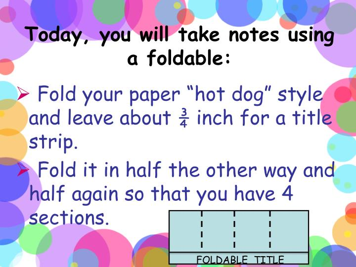 Today, you will take notes using a foldable: