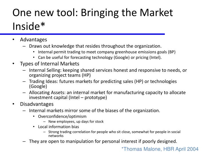 One new tool: Bringing the Market Inside*