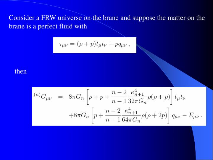 Consider a FRW universe on the brane and suppose the matter on the
