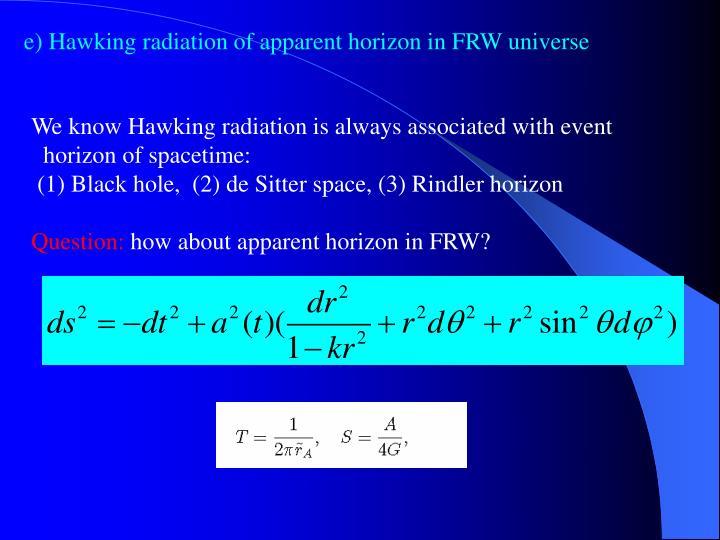 e) Hawking radiation of apparent horizon in FRW universe