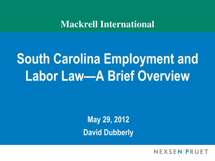 Mackrell international south carolina employment and labor law a brief overview
