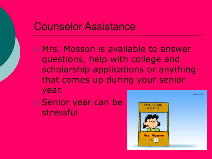 Counselor Assistance