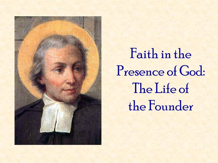 Faith in the presence of god the life of the founder