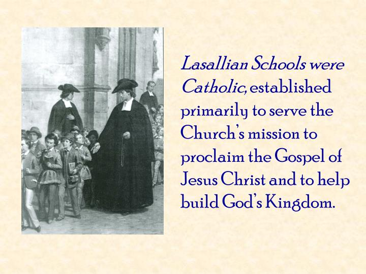 Lasallian Schools were Catholic,