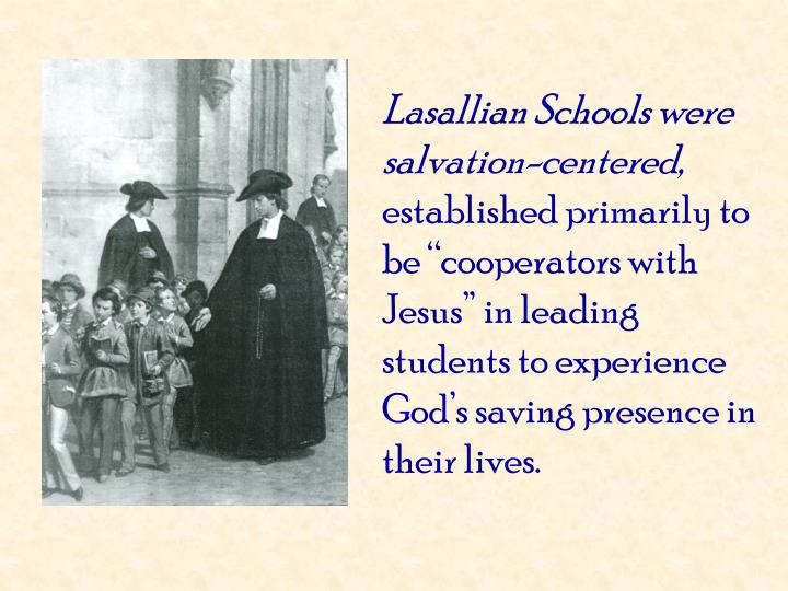 Lasallian Schools were salvation-centered,