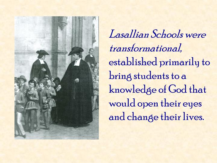 Lasallian Schools were transformational,