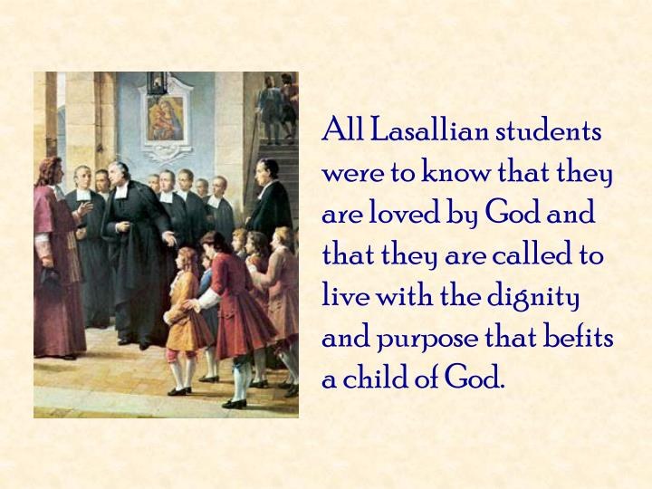 All Lasallian students were to know that they are loved by God and that they are called to live with the dignity and purpose that befits a child of God.