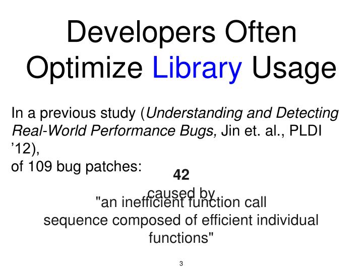 Developers often optimize library usage