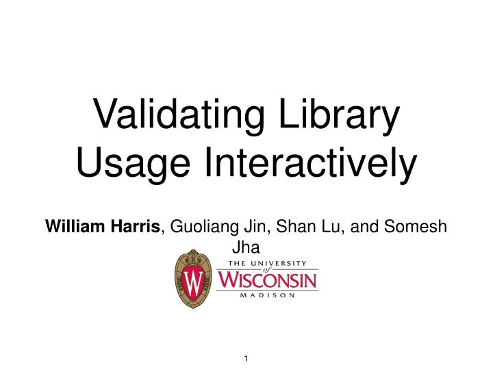 Validating library usage interactively