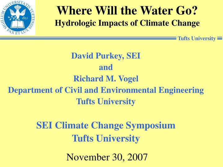 Where will the water go hydrologic impacts of climate change