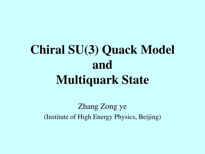 Chiral su 3 quack model and multiquark state