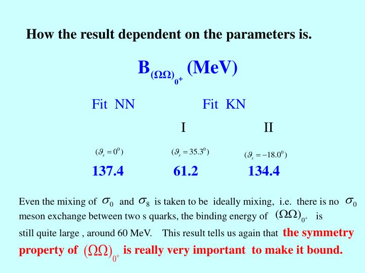 How the result dependent on the parameters is.