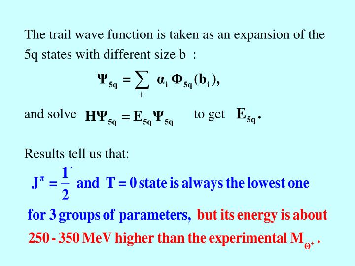 The trail wave function is taken as an expansion of the