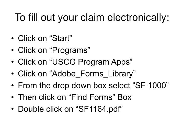 To fill out your claim electronically: