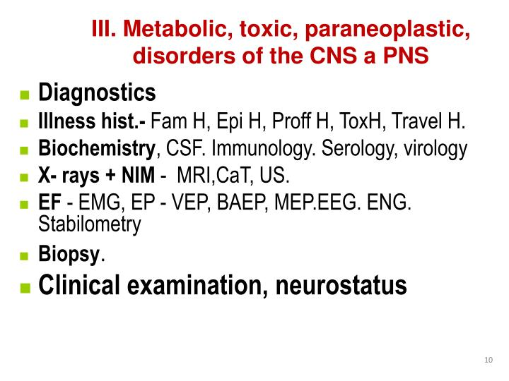 III. Metabolic, toxic, paraneoplastic, disorders of the CNS a PNS