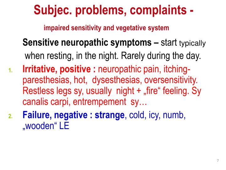 Subjec. problems, complaints -