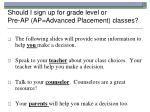 should i sign up for grade level or pre ap ap advanced placement classes