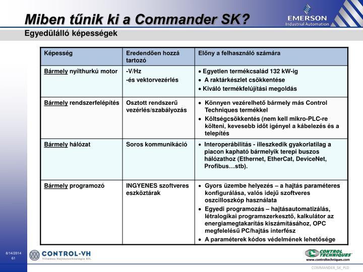 Miben tűnik ki a Commander SK