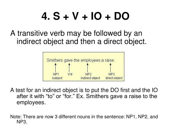 4. S + V + IO + DO