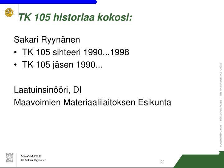 TK 105 historiaa kokosi: