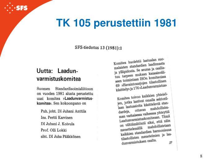 TK 105 perustettiin 1981
