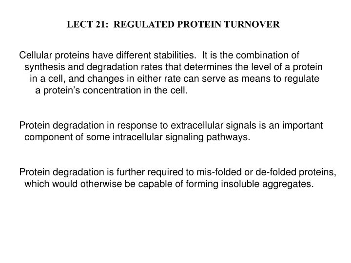 LECT 21:  REGULATED PROTEIN TURNOVER