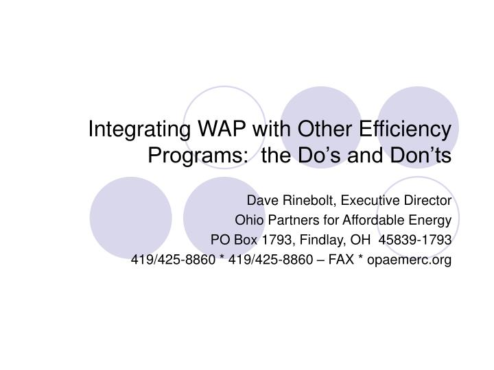 Integrating WAP with Other Efficiency Programs:  the Do's and Don'ts