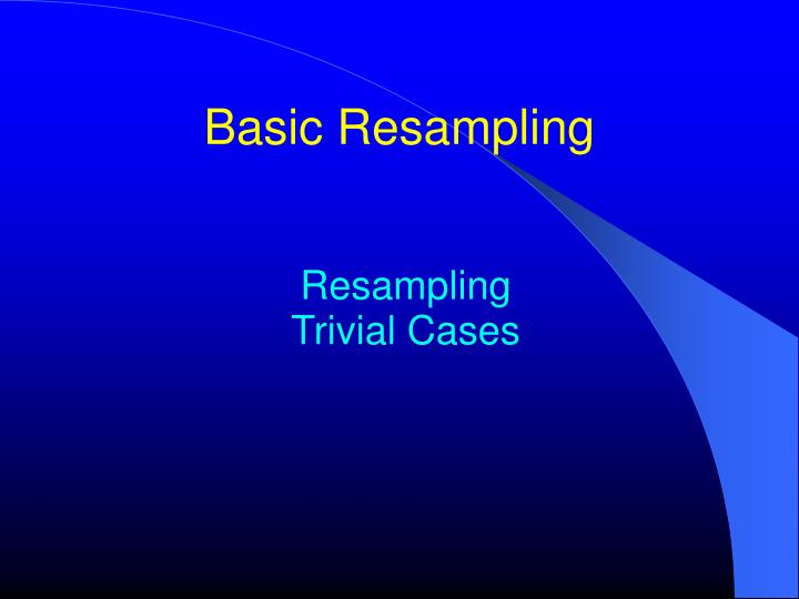 Basic Resampling
