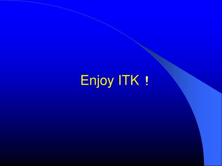 Enjoy ITK