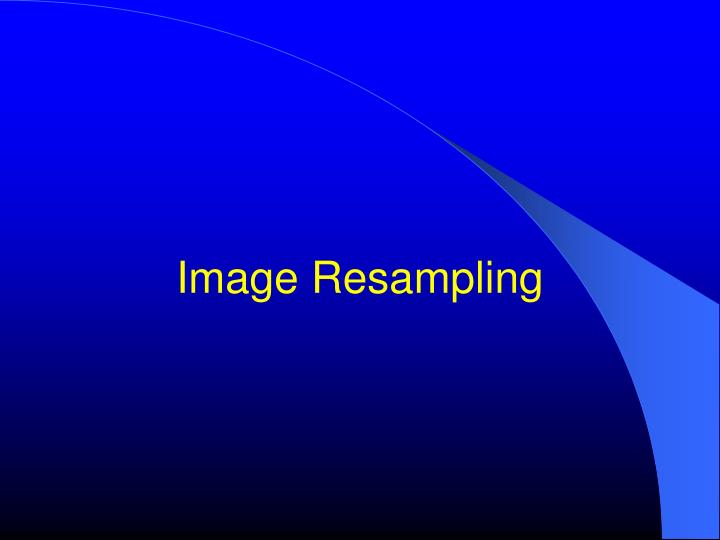 Image Resampling