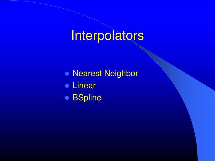 Interpolators