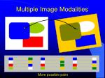 multiple image modalities1